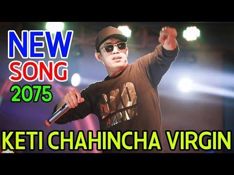 Kt Chahincha Virgin ! New Nepali Song 2075 by Laure