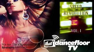 Speedogang, Live 2 Love - We Are The Champions - Speed Remix - YourDancefloorTV
