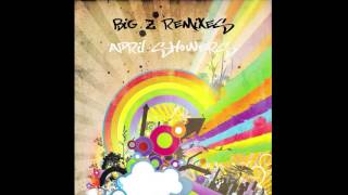 Big Z Remixes - April Showers (The Roots vs ProleteR) (HQ)