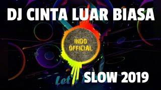 DJ CINTA LUAR BIASA FULL BASS SLOW ENAK BANGET