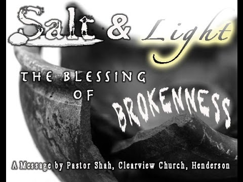 Salt and Light: The Blessing of Brokenness