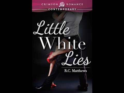 Little White Lies by R.C. Matthews - Book Trailer