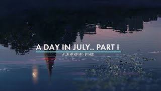 A Day In July.. - lofi hiphop mix pt.1