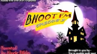 bhoot-fm-parody-episode-3