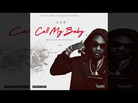 L.A.X - Call My Baby [Official Audio]