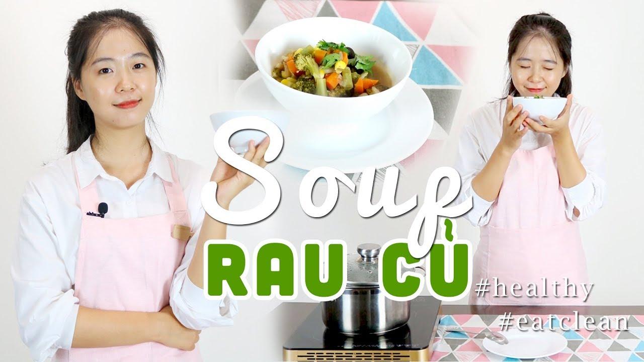 Soup Rau Củ Nóng Hổi Thơm Lừng | Eat Clean | ThaTha
