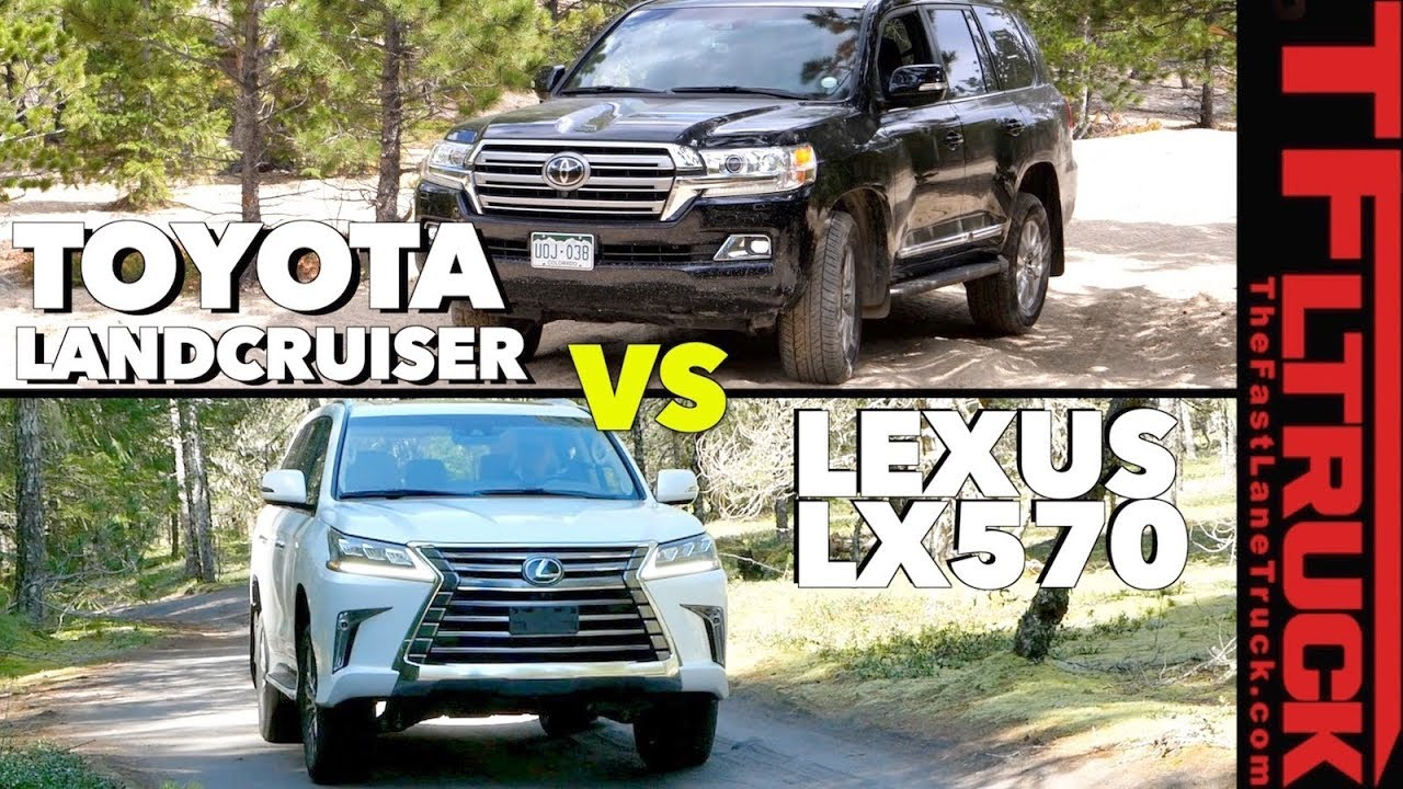 2018 Toyota Land Cruiser vs  Lexus LX 570 TFL Expert Buyer's Guide