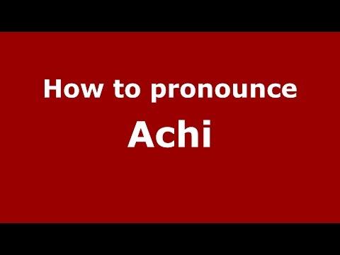How to pronounce Achi (Colombian Spanish/Colombia)  - PronounceNames.com