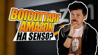 Boicottare Amazon ha senso?