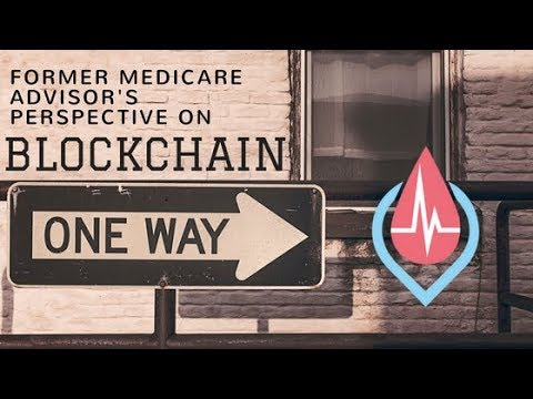 Blockchain Fixes Healthcare: Former Medicare Advisor Comments