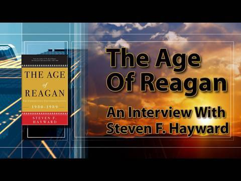 The Age Of Reagan: An Interview With Steven F. Hayward