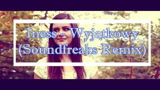 Iness - Wyjątkowy (Soundfreaks Remix) PREMIERA HIT Nowość Disco Polo 2018 HD