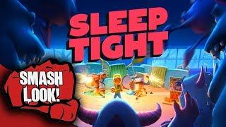 Sleep Tight Gameplay - Smash Look!