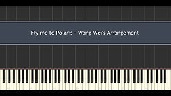 Fly Me to Polaris - Wang Wei's Arrangement (Piano Tutorial)
