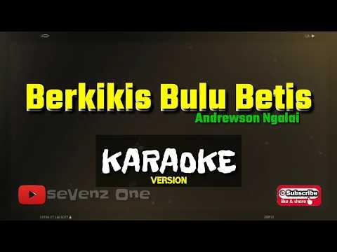 [Karaoke Version] Bekikis Bulu Betis - Andrewson Ngalai