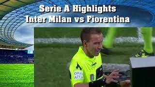 Serie A Highlights Inter Milan vs Fiorentina