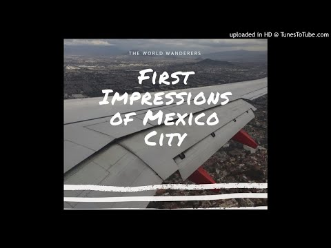 First Impressions of Mexico City