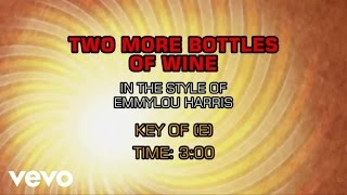 Emmylou Harris - Two More Bottles Of Wine (Karaoke)