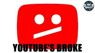 YOUTUBE IS BROKE