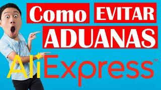 Como EVITAR ADUANAS ALIEXPRESS MEXICO 📦
