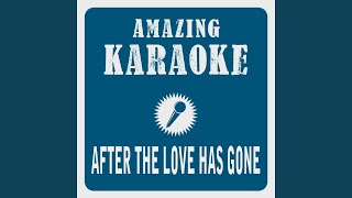 After the Love Has Gone (Karaoke Version) (Originally Performed By Wind Earth & Fire)