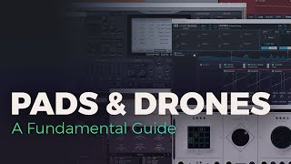 How To Create AMAZING Pads and Drones 🌌 | A Sound Design Tutorial