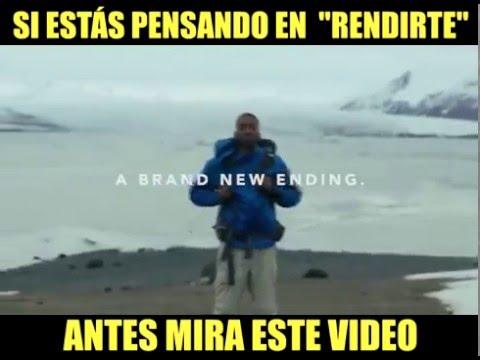 SI ESTÁS PENSANDO EN RENDIRTE  ANTES MIRA ESTE VIDEO