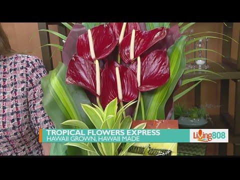 Hawaii Grown – Hawaii Made: Tropical Flowers Express