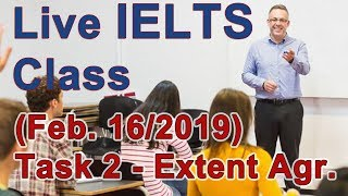 IELTS Live Class - Task 2 Writing - Extent Agree