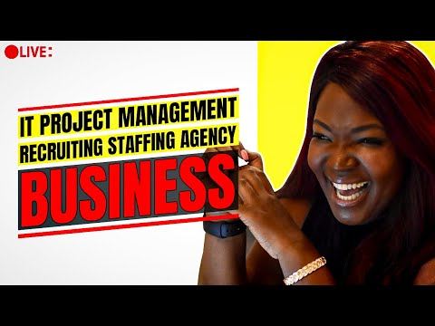 LIVE: How To Start A Niche IT Project Management Recruiting   Staffing Agency Business Webinar