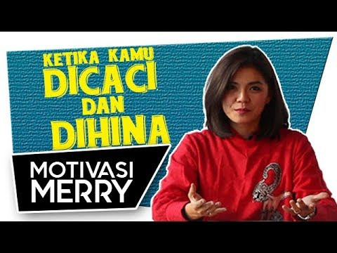 KETIKA KAMU DICACI DAN DIHINA | Motivasi Merry | Merry Riana