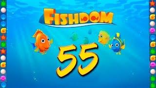 Fishdom: Deep Dive level 55 Walkthrough