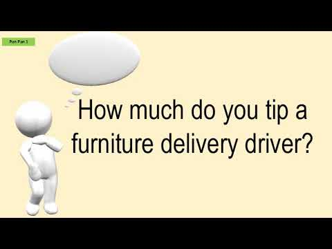 How Much Do You Tip A Furniture Delivery Driver