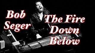 ✔ Bob Seger - The Fire Down Below ✔