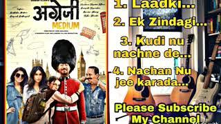 Angrezi Medium All Songs \u0026 Angrezi Medium jukebox,  Irrafan Khan Movie songs