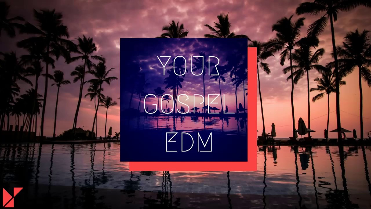 your GOSPEL edm 2017 #3 Deep House Mix (Best Christian EDM Remixes in the Mix)