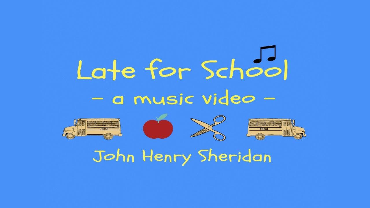 Late For School Official Music Video John Henry Sheridan Youtube