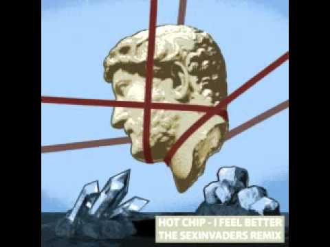 Hot Chip - I Feel Better (The Sexinvaders Edit) mp3