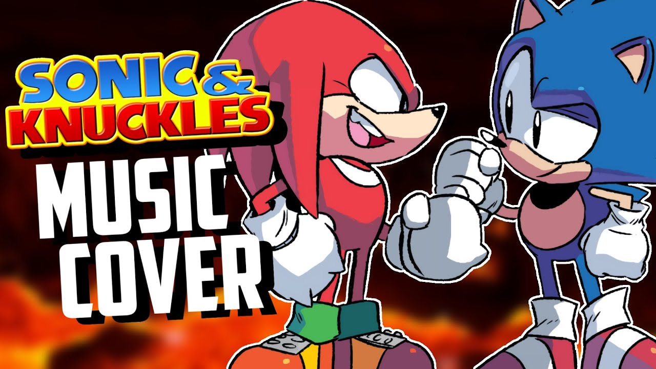 SONIC & KNUCKLES COVER - ~Lava Reef Act 1~    Short Cover