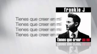 "Frankie J - ""Tienes Que Creer En Mí"" Lyric Video"