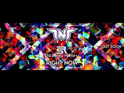 TNT & Sound Rush - Right Now (Official Teaser Video)