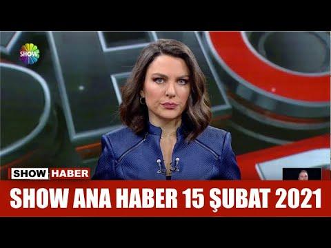 Show Ana Haber 15 Şubat 2021
