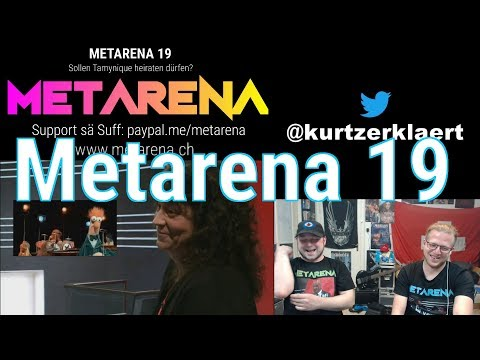 Metarena 19 - 18.05.18 - Sollen Tamynique heiraten dürfen?