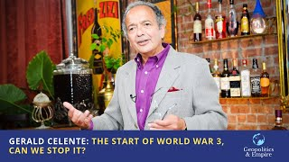 Gerald Celente: The Start of World War 3, Can We Stop It?
