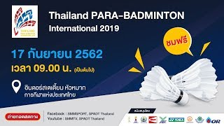 Thailand PARA-Badminton 2019 Field 2 Day 2