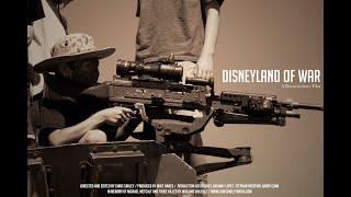 Disneyland of War, short documentary