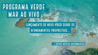 Novo vídeo sobre naufrágios propositais e outras notícias socioambientais - VERDE MAR #108