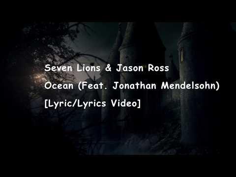 Seven Lions & Jason Ross Ocean (Feat. Jonathan Mendelsohn) lyrics