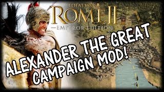 Alexander the Great Campaign  - Rome 2 Mod!