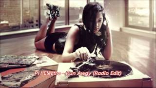 PH Electro - Run Away (Radio Edit)